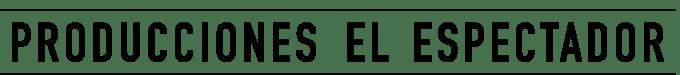 PRODUCCIONES-EL-ESPECTADOR